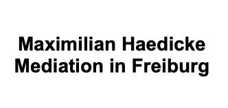 Maximilian Haedicke Mediation in Freiburg